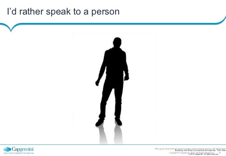 I'd rather speak to a person                               Why good social internal comms creates social external comms   ...
