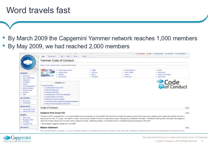 Word travels fast By March 2009 the Capgemini Yammer network reaches 1,000 members By May 2009, we had reached 2,000 mem...