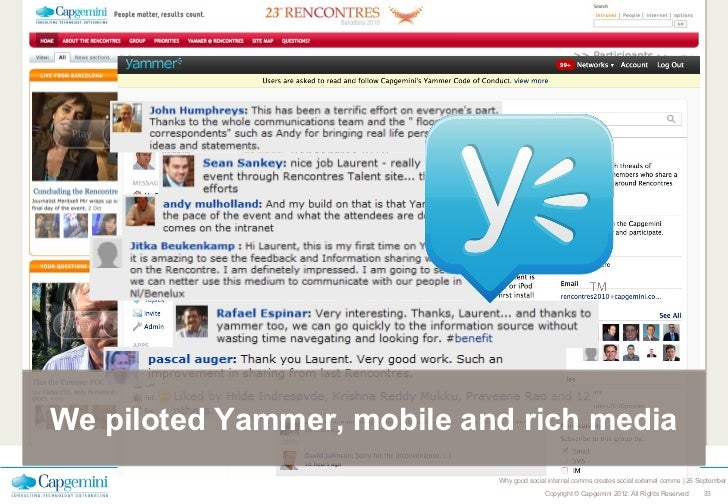 Along came Yammer…We piloted Yammer, mobile and rich media                            Why good social internal comms creat...