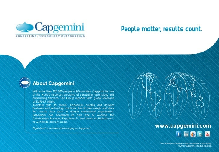 About CapgeminiWith more than 120,000 people in 40 countries, Capgemini is oneof the worlds foremost providers of consulti...