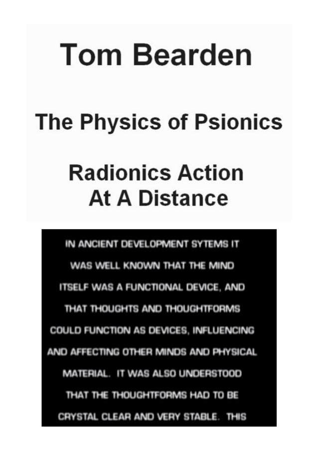 Tom Bearden - The Physics of Psionics - Radionics Action at