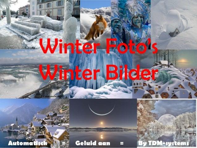 Winter Foto's        Winter BilderAutomatisch   =   Geluid aan   =   By TDM-systems