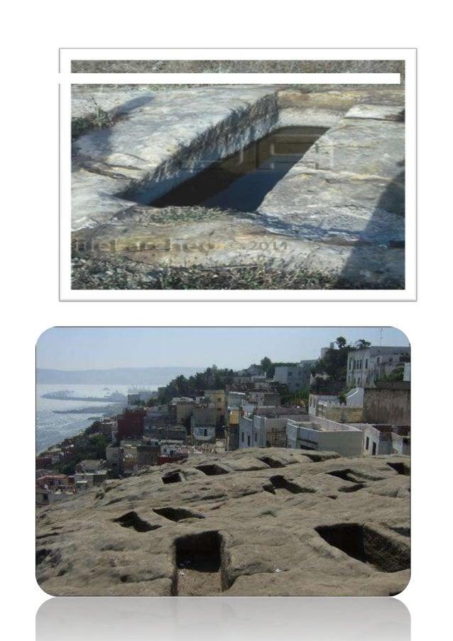 Conclusion : Les tombes phéniciennes restent un monument historique très important dans la ville de Tanger, il doit être s...