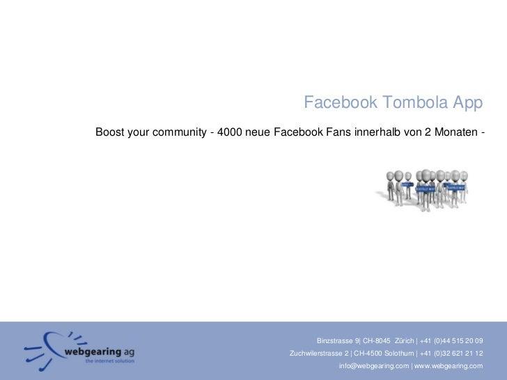 Facebook Tombola AppBoost your community - 4000 neue Facebook Fans innerhalb von 2 Monaten -                              ...