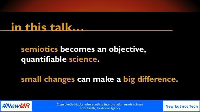 Cognitive Semiotics: where artistic interpretation meets science Slide 2
