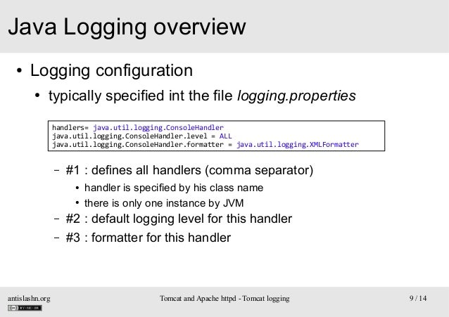 Java Logging overview ●  Logging configuration ●  typically specified int the file logging.properties handlers= java.util....