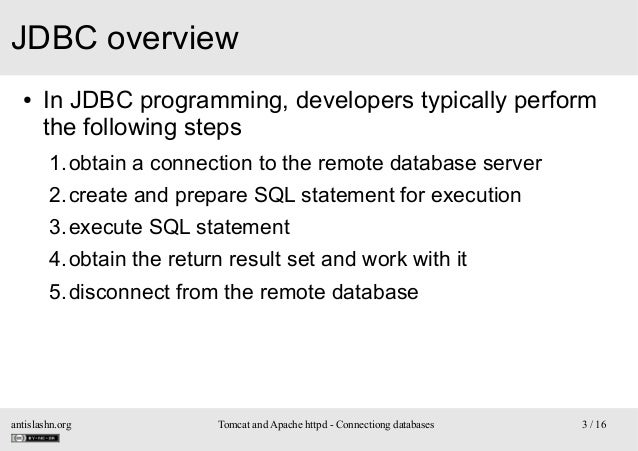 JDBC overview ●  In JDBC programming, developers typically perform the following steps 1.obtain a connection to the remote...