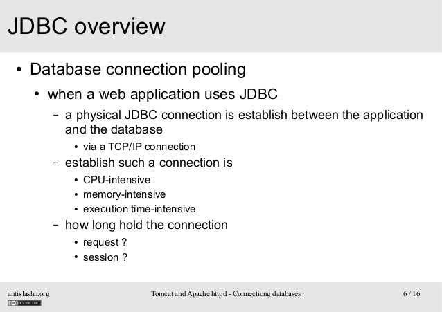 JDBC overview ●  Database connection pooling ●  when a web application uses JDBC –  a physical JDBC connection is establis...