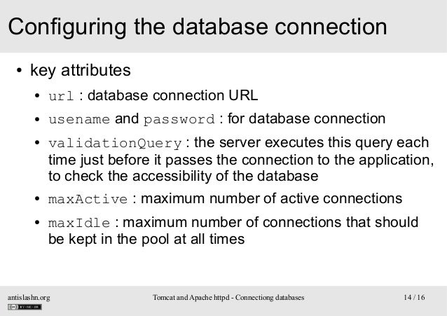 Configuring the database connection ●  key attributes ●  url : database connection URL  ●  usename and password : for data...