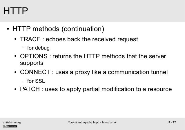HTTP ●  HTTP methods (continuation) ●  TRACE : echoes back the received request –  ●  ●  OPTIONS : returns the HTTP method...