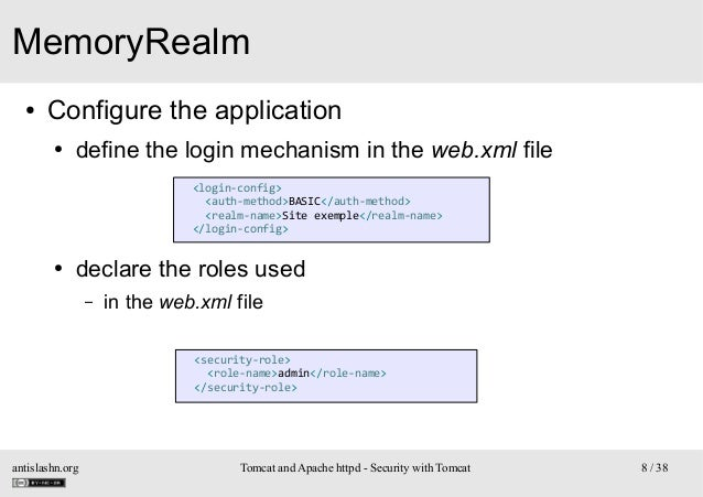 MemoryRealm ●  Configure the application ●  define the login mechanism in the web.xml file <login-config> <auth-method>BAS...