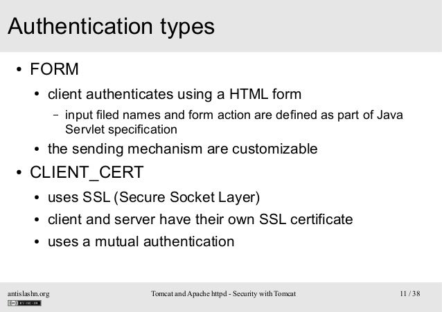 Authentication types ●  FORM ●  client authenticates using a HTML form –  ●  ●  input filed names and form action are defi...