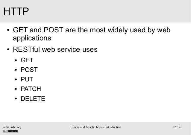 HTTP ●  ●  GET and POST are the most widely used by web applications RESTful web service uses ●  GET  ●  POST  ●  PUT  ●  ...