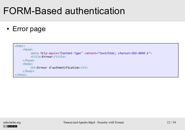 """FORM-Based authentication ●  Error page <html> <head> <meta http-equiv=""""Content-Type"""" content=""""text/html; charset=ISO-8859..."""
