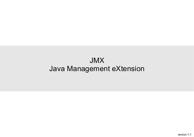 JMX Java Management eXtension  version 1.1