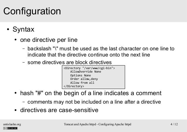 """Configuration ●  Syntax ●  one directive per line – –  backslash """""""" must be used as the last character on one line to indi..."""