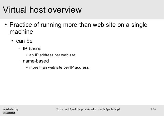 Virtual host overview ●  Practice of running more than web site on a single machine ●  can be –  IP-based ●  –  name-based...