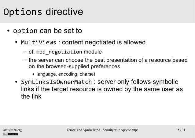Options directive ●  option can be set to ●  MultiViews : content negotiated is allowed – –  cf. mod_negotiation module th...