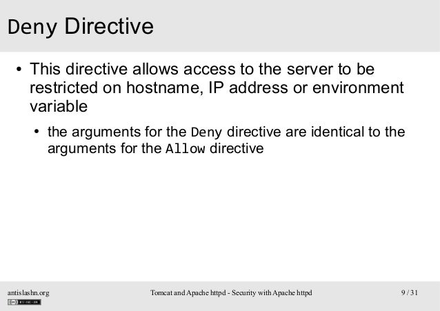 Deny Directive ●  This directive allows access to the server to be restricted on hostname, IP address or environment varia...