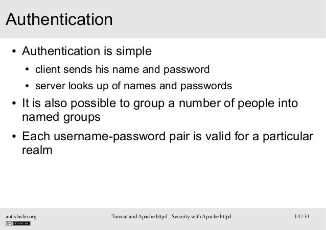 Authentication ●  Authentication is simple ● ●  ●  ●  client sends his name and password server looks up of names and pass...