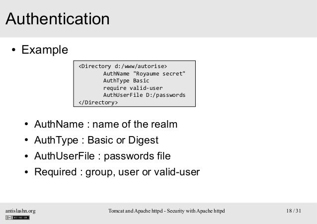"Authentication ●  Example <Directory d:/www/autorise> AuthName ""Royaume secret"" AuthType Basic require valid-user AuthUser..."