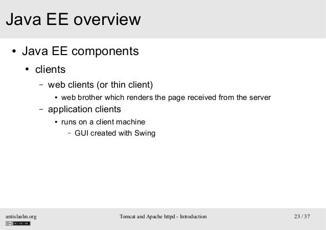 Java EE overview ●  Java EE components ●  clients –  web clients (or thin client) ●  –  application clients ●  antislashn....