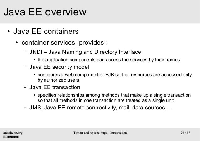 Java EE overview ●  Java EE containers ●  container services, provides : –  JNDI – Java Naming and Directory Interface ●  ...