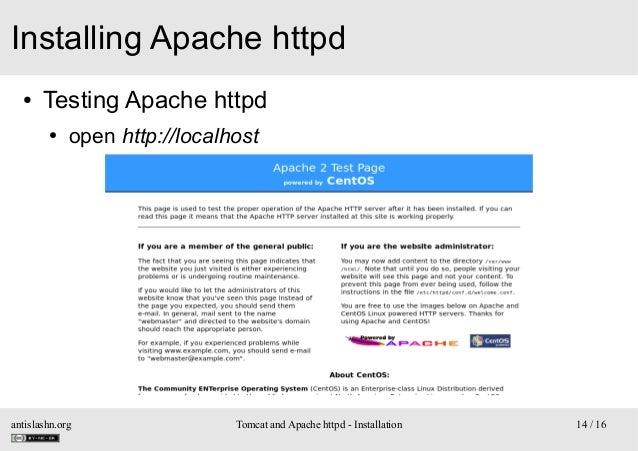 Installing Apache httpd ●  Testing Apache httpd ●  open http://localhost  antislashn.org  Tomcat and Apache httpd - Instal...