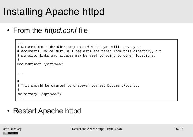 Installing Apache httpd ●  From the httpd.conf file ... # DocumentRoot: The directory out of which you will serve your # d...