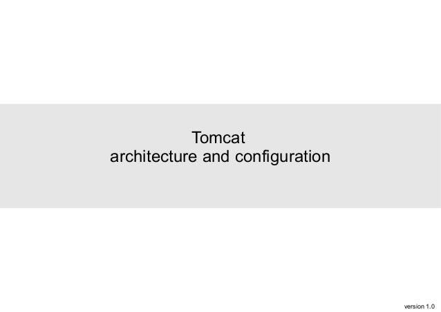 Tomcat architecture and configuration  version 1.0