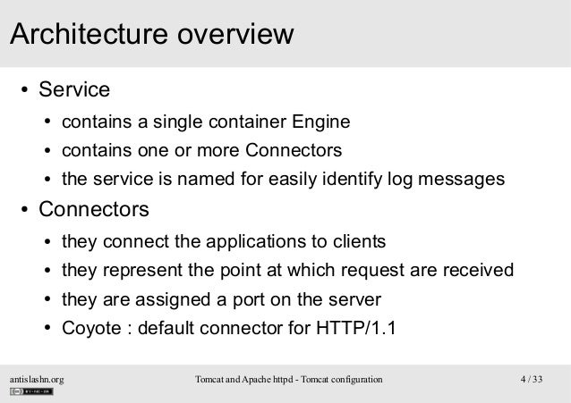 Architecture overview ●  Service ● ●  contains one or more Connectors  ●  ●  contains a single container Engine the servic...