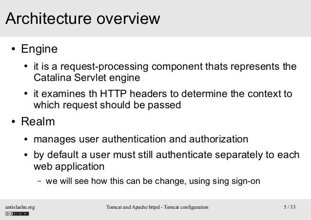 Architecture overview ●  Engine ●  ●  ●  it is a request-processing component thats represents the Catalina Servlet engine...