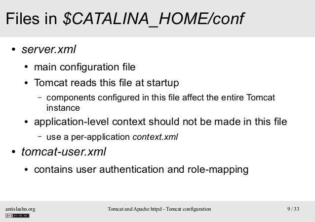 Files in $CATALINA_HOME/conf ●  server.xml ●  main configuration file  ●  Tomcat reads this file at startup –  ●  applicat...