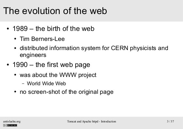The evolution of the web ●  1989 – the birth of the web ● ●  ●  Tim Berners-Lee distributed information system for CERN ph...
