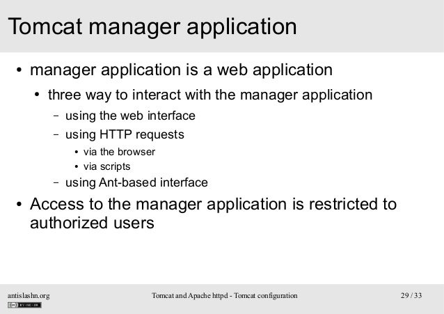 Tomcat manager application ●  manager application is a web application ●  three way to interact with the manager applicati...