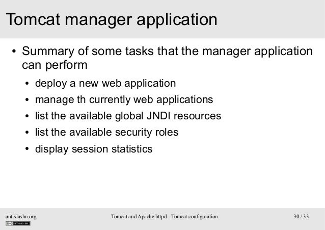 Tomcat manager application ●  Summary of some tasks that the manager application can perform ●  deploy a new web applicati...
