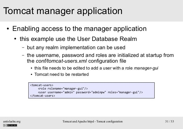 Tomcat manager application ●  Enabling access to the manager application ●  this example use the User Database Realm – –  ...