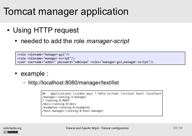 """Tomcat manager application ●  Using HTTP request ●  needed to add the role manager-script <role rolename=""""manager-gui""""/> <..."""