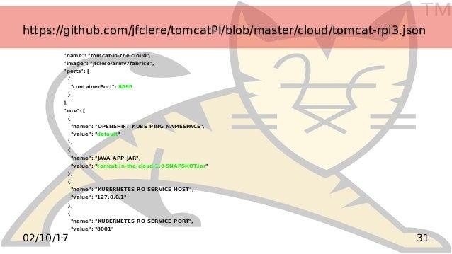 TM 3102/10/17 https://github.com/jfclere/tomcatPI/blob/master/cloud/tomcat-rpi3.jsonhttps://github.com/jfclere/tomcatPI/bl...