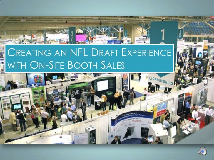 CREATING AN NFL DRAFT EXPERIENCEWITH ON-SITE BOOTH SALES