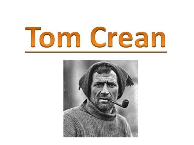 •  Tom Crean was born on a remote hillside farm near the village of Annascaul on the Dingle Peninsula on July 20th 1877  •...