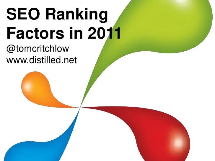 SEO RankingFactors in 2011@tomcritchlowwww.distilled.net