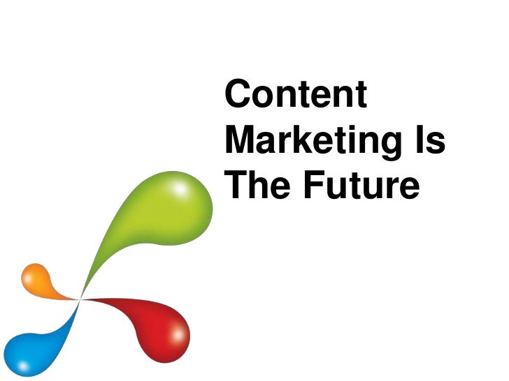 ContentMarketing IsThe Future