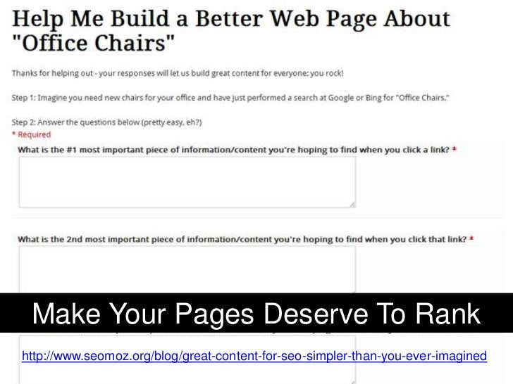 Make Your Pages Deserve To Rankhttp://www.seomoz.org/blog/great-content-for-seo-simpler-than-you-ever-imagined