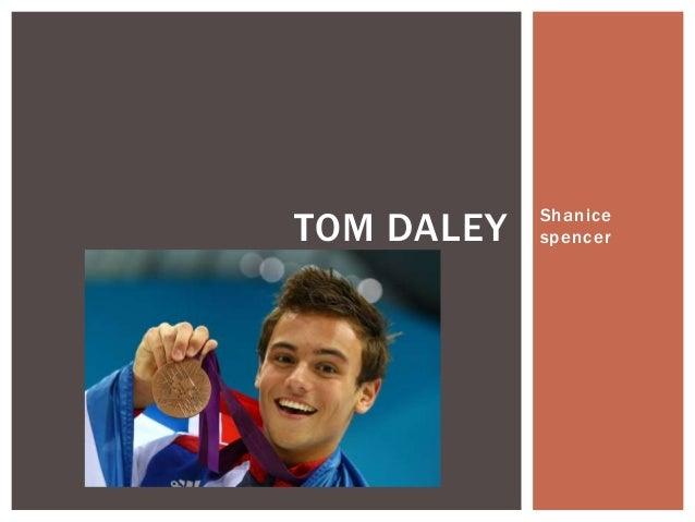TOM DALEY  Shanice spencer