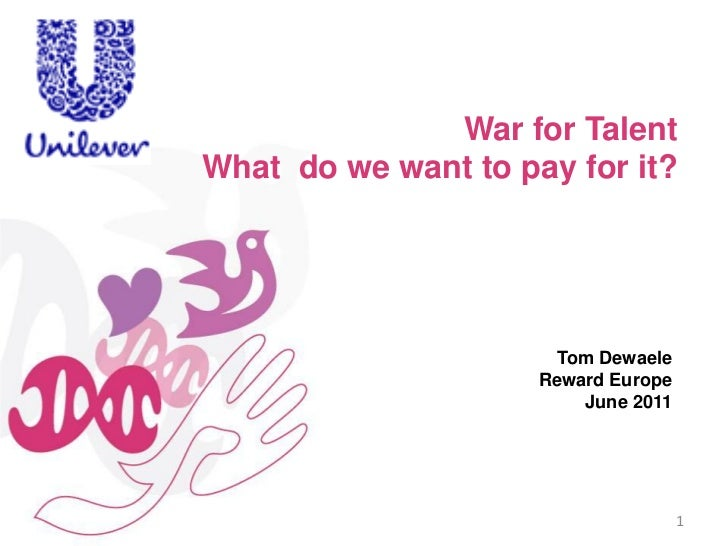 War for TalentWhat do we want to pay for it?                       Tom Dewaele                     Reward Europe          ...