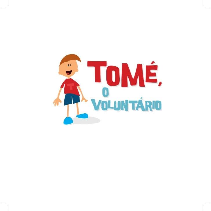 É com grande orgulho que dou as boas vindas ao Tomé; um menino que«nasce» em pleno Ano Europeu do Voluntariado e que vai, ...
