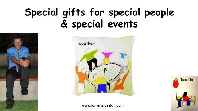 Special gifts for special people & special events