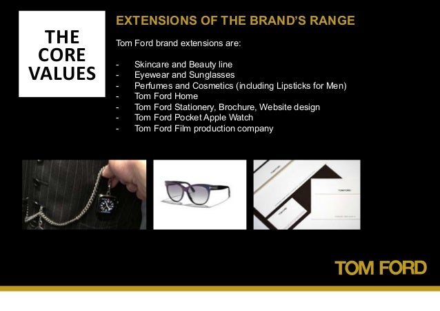 8198a80bdaab 20. THE CORE VALUES EXTENSIONS OF THE BRAND S RANGE Tom Ford ...
