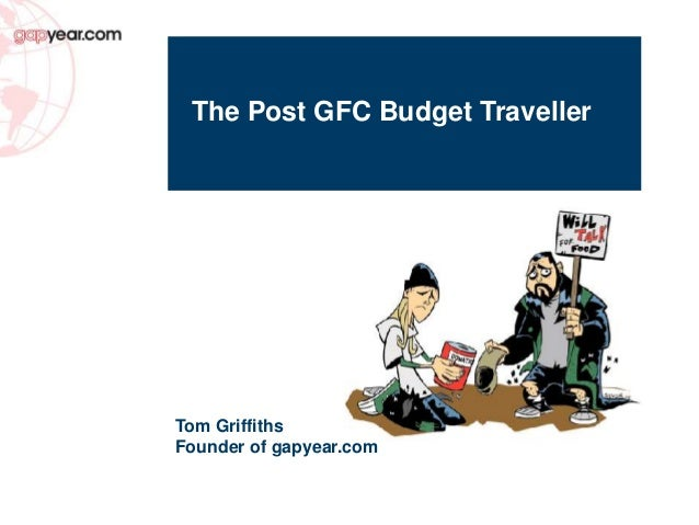 Tom Griffiths Founder of gapyear.com The Post GFC Budget Traveller